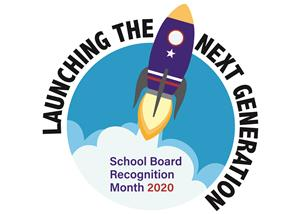 "School board recognition month - image shows rocket with ""Launching the Next Generation"""