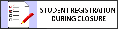 Student Registration During Closure